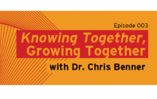 KnowingTogetherGrowingTogether_Benner